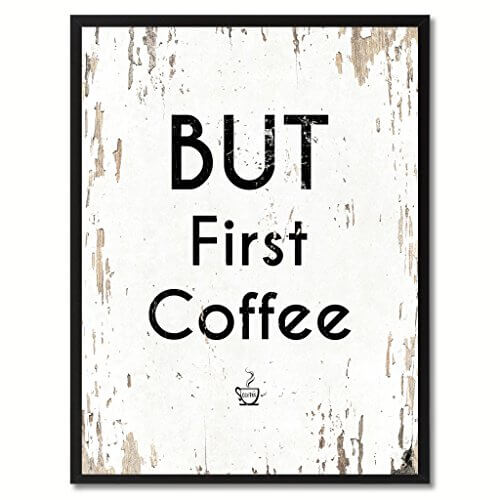 But First Coffee Saying Canvas Print Black Picture Frame