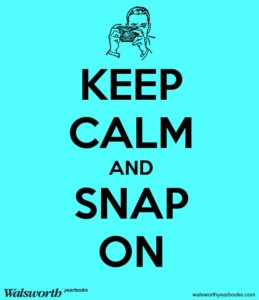 Walsworth Yearbook Keep Calm and Snap On