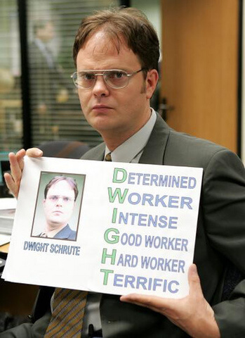 Dwight Schrute as a determined worker
